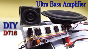 DIY homemade D718 amplifier ultra bass