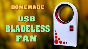 USB Bladeless Fan DIY Homemade